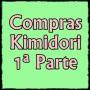 Compras Kimidori, 1ªParte!!!!
